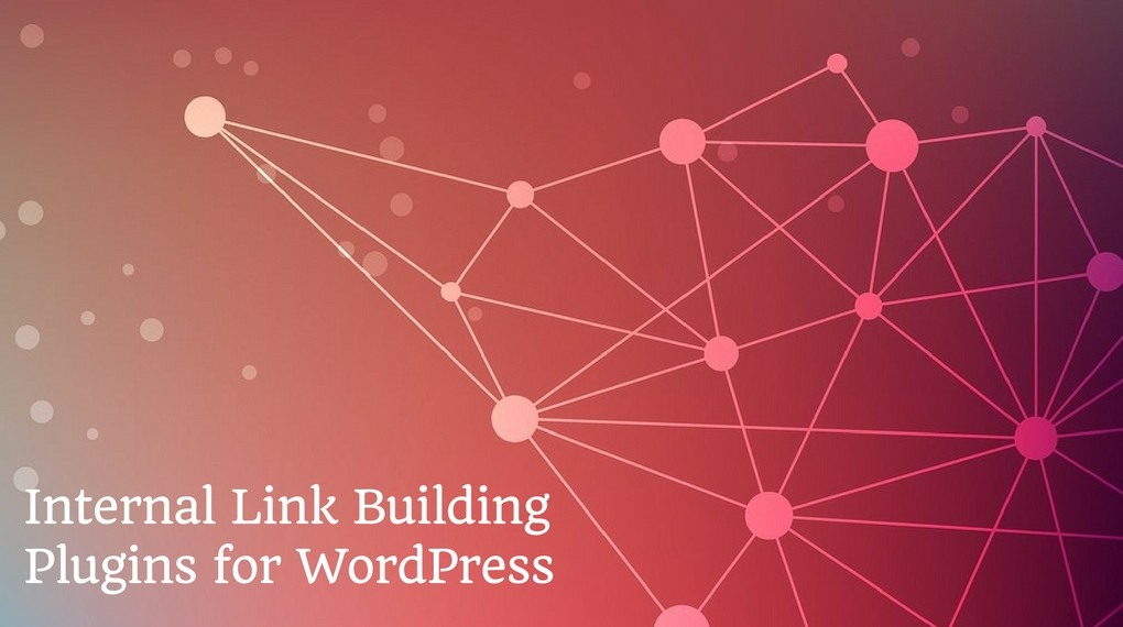Internal Linking Plugins for WordPress